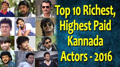 Top 10 New To by Top 10 Richest Highest Paid Kannada Actors 2016 Top