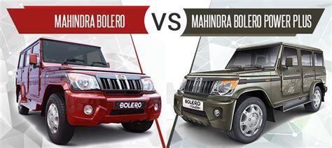 Mahindra Bolero Slx Interior Comparo Mahindra Bolero Vs Mahindra Bolero Power Plus