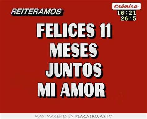 imagenes de amor felices felices 11 meses juntos mi amor placas rojas tv