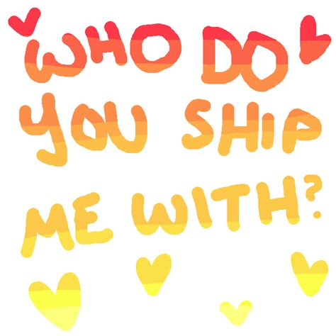 ship you who do you ship me with by celexte on deviantart