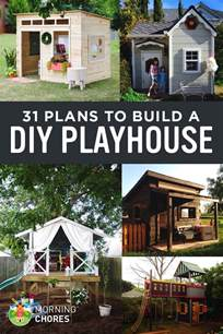 plans to build a house 31 free diy playhouse plans to build for your secret