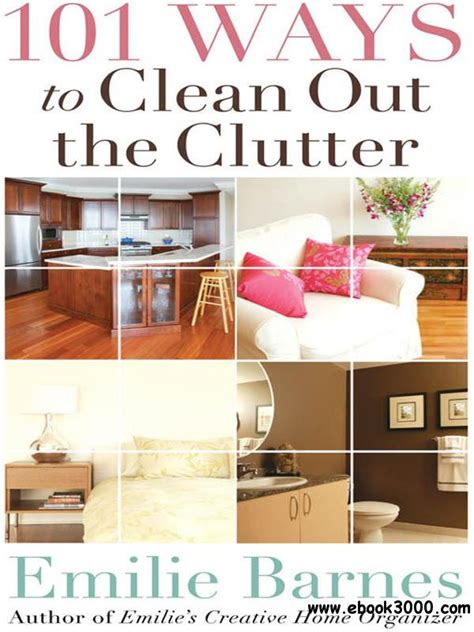 how to clean a cluttered house fast 101 ways to clean out the clutter free ebooks download