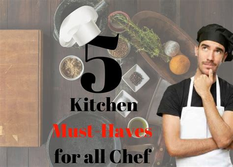 Kitchen Must Haves For Cooking 5 Kitchen Must Haves For All Chefs Best Buy Food Service