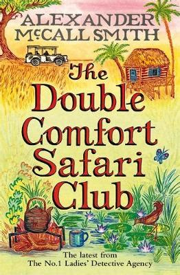 the double comfort safari club the double comfort safari club books from scotland