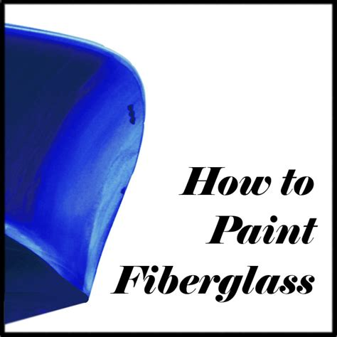 how to spray paint a fiberglass boat how to paint fiberglass