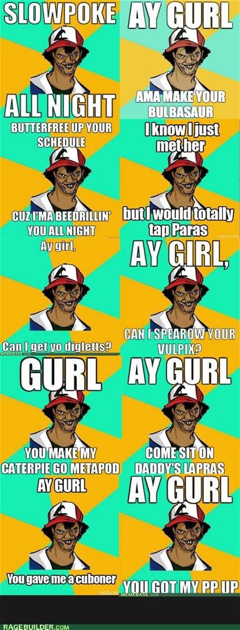 Ay Girl Meme - ay gurl pokemon memes pokemon images pokemon images