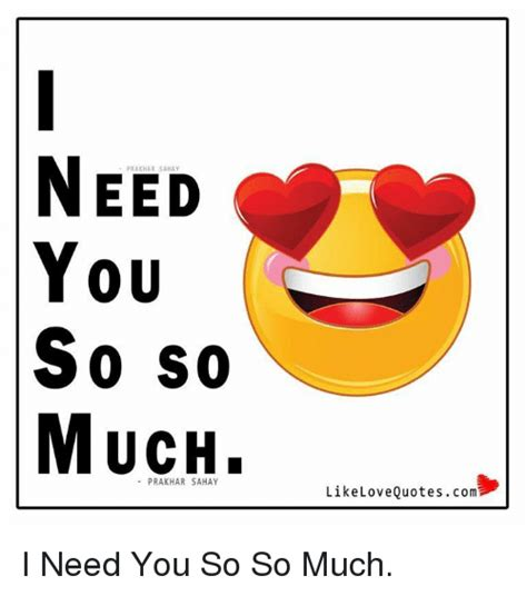 Komik I Like You So Much need you so so much like quotescom i need you so so much meme on sizzle