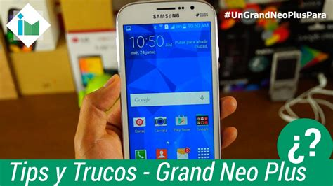 samsung galaxy grand neo plus youtube samsung galaxy grand neo plus tips y trucos youtube