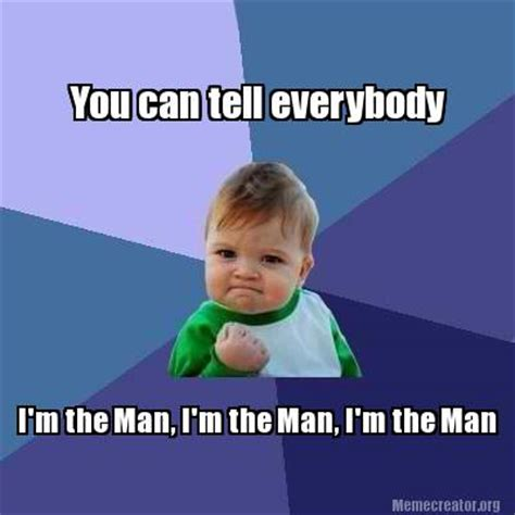 M Meme - meme creator i m the man i m the man i m the man you