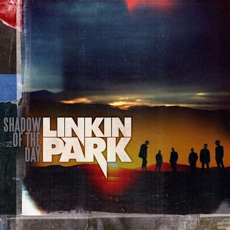 day linkin park clip linkin park shadow of the day vid 233 o et paroles de