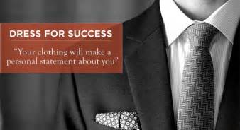 Dress For Success And Lasting Impression How To Dress For Success In