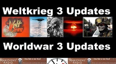 wann beginnt der 3 weltkrieg weltkrieg iii