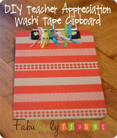 you have to see washi tape clipboard on craftsy teacher appreciation washi tape clipboard fabulessly