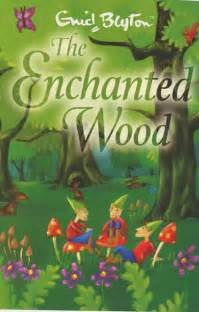 sdsu children literature reviews classic british fantasy enchanted wood enid blyton