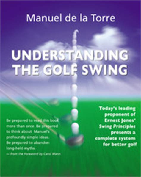 manuel de la torre golf swing quot understanding the golf swing quot by manuel de la torre