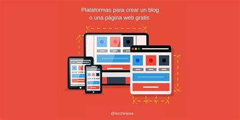 imagenes paginas web gratis 11 plataformas para crear un blog gratis o una p 225 gina web