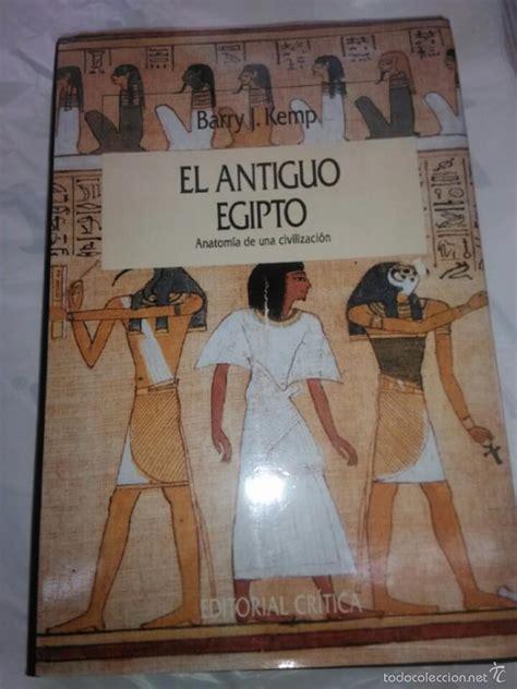 el antiguo egipto anatomia de una civilizaci 243 n comprar libros de historia antigua en