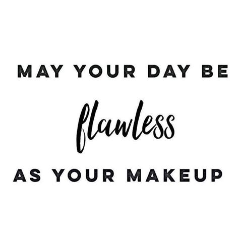 Quote Of The Day Hill A Make Up Cosmetics Perfume And The Substance Of Style by And May You One Fantastic Wednesday Slay Today