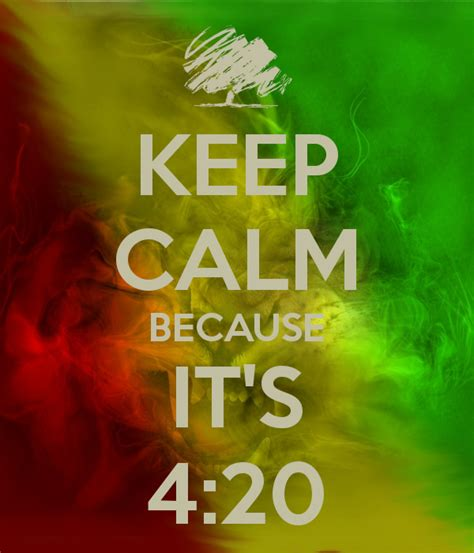 keep calm it s 4 keep calm because it s 4 20 poster gaby mont keep