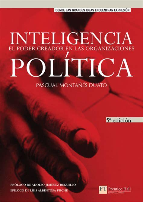 el libro de la politica libro gratis descargar inteligencia pol 237 tica por pascual monta 241 233 s duato