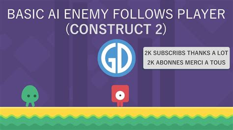 construct 2 ai tutorial basic ai enemy follows player construct 2 youtube