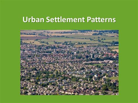 types and pattern of urban settlement urban settlement patterns ppt video online download
