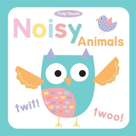My Noisy Words Tiny Tots Sound Board Book Buku Impor Anak image gallery noisy animals