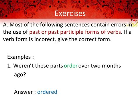 give the pattern of the following sentences past participle regular and irregular verbs
