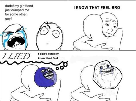 I Feel You Bro Meme - image 373090 i know that feel bro know your meme
