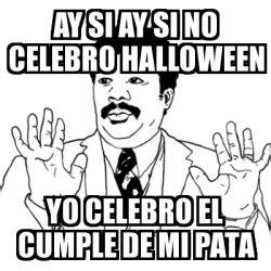 imagenes de yo no celebro halloween meme ay si ay si ay si no celebro halloween yo celebro