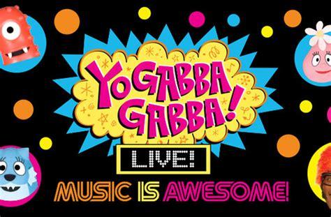 Garden State Plaza Yo Gabba Gabba Yo Gabba Gabba On Tour Get Your Tickets From Our Box Office