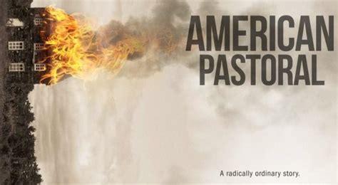 pastoral americana american american pastoral il trailer del film di ewan mcgregor tratto dal romanzo capolavoro di philip