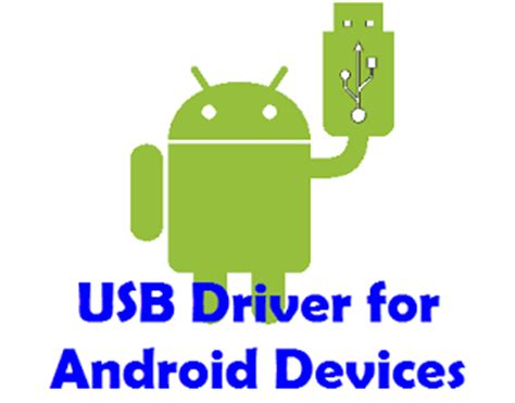 android usb driver usb drivers samsung motorola sony lg zte htc asus huawei acer