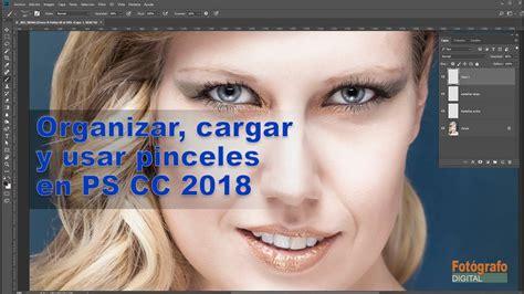 tutorial photoshop cc 2018 tutorial organizar cargar y usar pinceles en photoshop