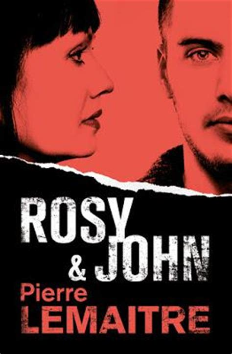 libro rosy john quot rosy john quot trilog 237 a verhoeven iii pierre lemaitre paperblog