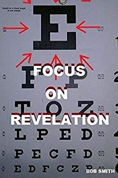 focus on revelation ebook focus on revelation kindle edition by bob smith
