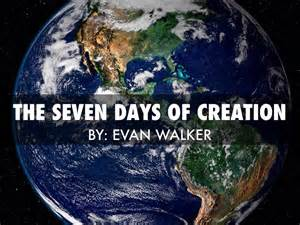 what are the 7 days of the seven days of creation by evan walker