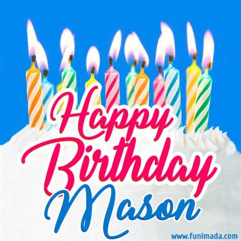 happy birthday gif  mason  birthday cake  lit candles   funimadacom