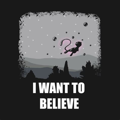 I Want To Believe i want to believe mew version t shirt