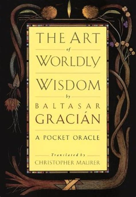 libro the art of worldly the art of worldly wisdom by baltasar graci 225 n reviews