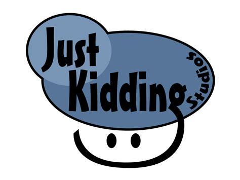 just kidding just kidding studios llc company indie db