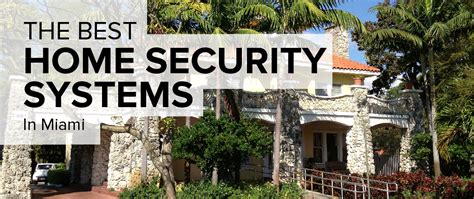home security in miami freshome