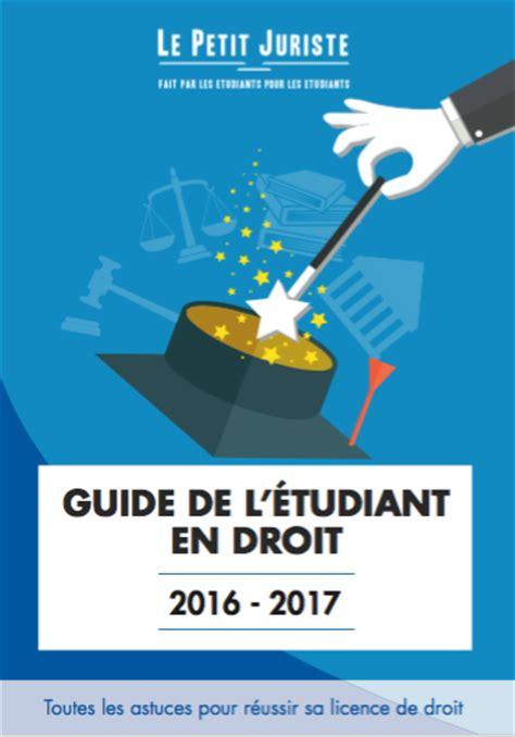 L Guide by Guide De L 233 Tudiant En Droit 2016 2017 Le Petit Juriste