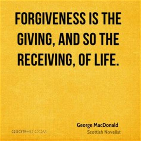 forgiveness quotes how to give and receive the power of forgiveness is the giving and so the receiving o by