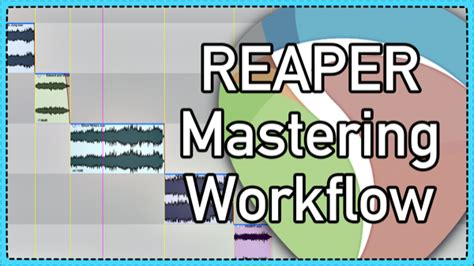reaper workflow reaper album mastering workflow 2016 update the reaper