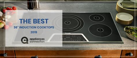 36 Inch Induction Cooktop With Downdraft by The Best 36 Inch Induction Cooktops Of 2019 Appliances
