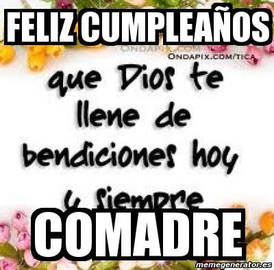 imagenes feliz cumpleaños comadre meme personalizado feliz cumplea 241 os comadre 2840928