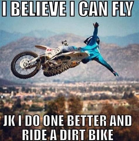 Dirtbike Memes - i can fly motocross quotes pinterest chang e 3 and count