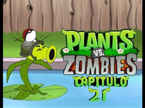 Plants Vs 21 la aventura de plantas vs zombies 21