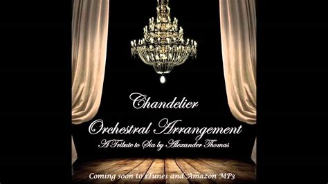 Sia Chandelier Cover Sia Chandelier Cover Orchestral Arrangement
